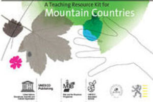 "UNESCO Launches its new ""Teaching Resource  Kit for Mountain Countries"""